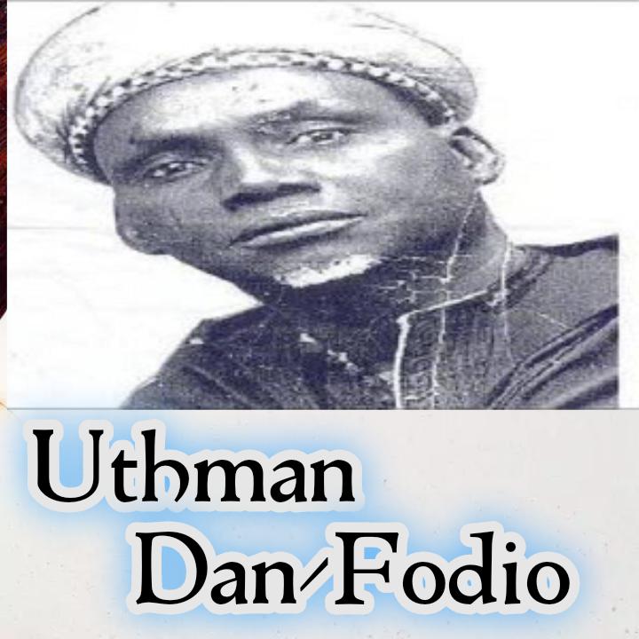 Hausa / Fulani - Uthman Dan-Fodio